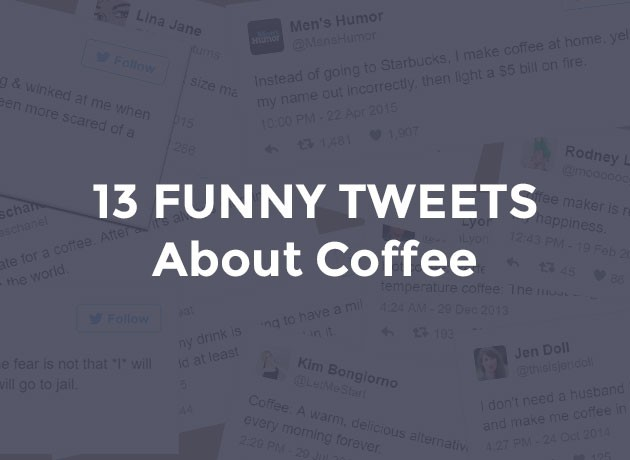 13 Funny Tweets About Coffee